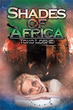Compelling New Novel Unveils Different 'Shades of Africa'