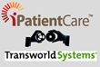 iPatientCare and Transworld Systems Join Forces to Provide an Automated Collections Interface to iPatientCare Users for State of the Art Collections Process