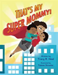 Tracy R. Neal's new book empowers working mothers, their children