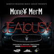 "Coast 2 Coast Mixtapes Presents the ""Jealousy"" single by Mone¥ MerM"