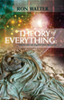Theory of Everything: Franciscan Faith and Reason by Ron Walter