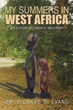 Dr. Dr. Richard D. Evans Releases 'My Summers in West Africa'