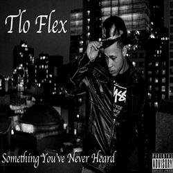 Tlo Flex - Something You've Never Heard