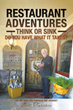"""Bill Turiace's New Book """"Restaurant Adventures: Think or Sink—Do You..."""