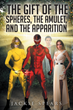 Jackie Spears' New Book 'The Gift Of The Spheres, The Amulet and...