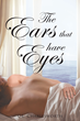 C.L. Charlesworth's New Book 'The Ears That Have Eyes' Is an...