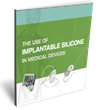 The Growing Use of Implantable Silicone in Medical Devices - New eBook from FMI Details Silicone Applications for Implantable Devices