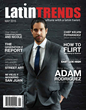 Adam Rodriguez Heats up May Cover of LatinTRENDS Magazine