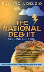 "Dog Ear Publishing releases ""The National Deb(i)t: How the Post-Gold Standard Modern Monetary System Really Works "" by Edward Delzio."