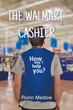 "Ronn Medow's First Book ""The Walmart Cashier"" is a Fun and Creative..."