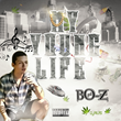 "Aspiring Rapper BO-Z Releases New Mixtape ""My Young Life"""
