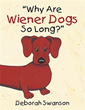 New Picture Book Asks 'Why Are Wiener Dogs So Long?'