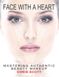 Chris Scott's 'Face with a Heart: Mastering Authentic Beauty Makeup'...