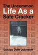 New Book Relays 'The Uncommon Life As a Safe Cracker'
