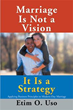 New book Asserts that 'Marriage Is Not a Vision It Is a Strategy'
