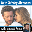 New Chivalry Movement Moving Forward with New Podcast