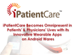 iPatientCare Becomes Omnipresent in Patients' & Physicians' Lives with its Innovative Wearable Apps on Android Wares