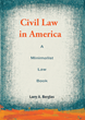 LIVE at Books & Books! Larry A. Berglas, author of Civil Law in America: A Minimalist Law Book / Tuesday, May 19th at 8:00 pm at Books & Books, Coral Gables, FL