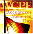 WCPE FM Recognizes Memorial Day