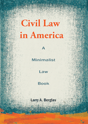 Civil Law in America: A Minimalist Law Book ebook Now Distributed by Pronoun and Available at Amazon Books, iBooks, Barnes & Noble, Kobo, and Google Play