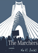 Word Design Press Announces the Publication of The Marchers: A Novel by Mo H Saidi