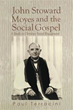 New book is about 'John Stoward Moyes and the Social Gospel'