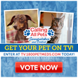 Voting Now Open in 1-800-PetMeds'® Calling All Pets Sweepstakes and Contest