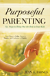 Front Cover Image — Purposeful Parenting: Six Steps to Bring Out the Best in Your Kids — by Jean Barnes published by Destiny Image