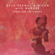 SONGS FOR THE SANGHA by Deva Premal & Miten with Manose