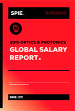 SPIE 2015 Optics and Photonics Salary Survey Report