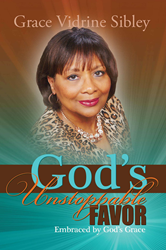 Grace Sibley Releases Second Book, God's Unstoppable Favor