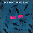 "New Bob Mintzer Big Band CD, ""Get Up!,"" Due from MCG Jazz..."