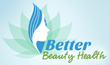 Better Beauty Health is the Newest Online Health Product Super Store