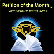 Supreme Court Press Petition of the Month is Baumgartner v. United States
