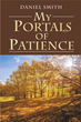 Daniel Smith Releases 'My Portals of Patience'