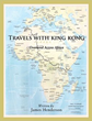 Traveling with King Kong: Overland Across Africa