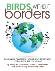 Birds Without Borders: Investigating Populations, Habitats and Conservation of Birds in the U.S. and Abroad.
