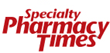 Specialty Pharmacy Times Addresses Confusion About What Seriously Ill Patients Can and Should Expect from Specialty Pharmacies