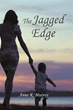 New novel 'The Jagged Edge' Offers Hope in Times of Loss, Tragedy