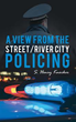 Police Officer Pens New Memoir 'A View from the Street/River City Policing'