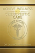 Dr. Sunmoni Releases 'Achieve Wellness with Therapeutic Care'