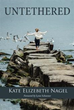 Kate Elizebeth Nagel Makes Literary Debut with 'Untethered'