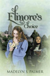 New Book 'Elinore's Choice' Defies Fairy Tale Conventions