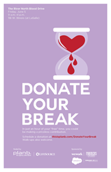 Donate Your Break, The River North Blood Drive: June 5th, 2015