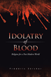 Idolatry of Blood: Religion for a Post-Modern World