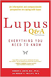 Lupus Q & A: A rheumatologist and a psychologist offer an informative and compassionate perspective on coping with lupus for patients and their families.