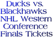 Blackhawks vs. Ducks NHL Western Conference Finals Tickets: Ticket Down Slashes Ticket Prices on Chicago Blackhawks vs. Anaheim Ducks 2015 NHL Western Conference Finals