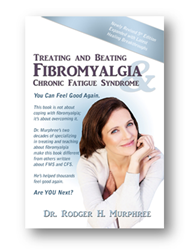 Dr. Murphree's Treating and Beating Fibromyalgia and Chronic Fatigue Syndrome, 5th Edition