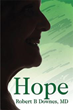Dr. Robert B. Downes' New Book Gives Readers Reason to 'Hope'