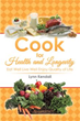 Lynn Kendall Shows How to 'Cook for Health and Longevity'